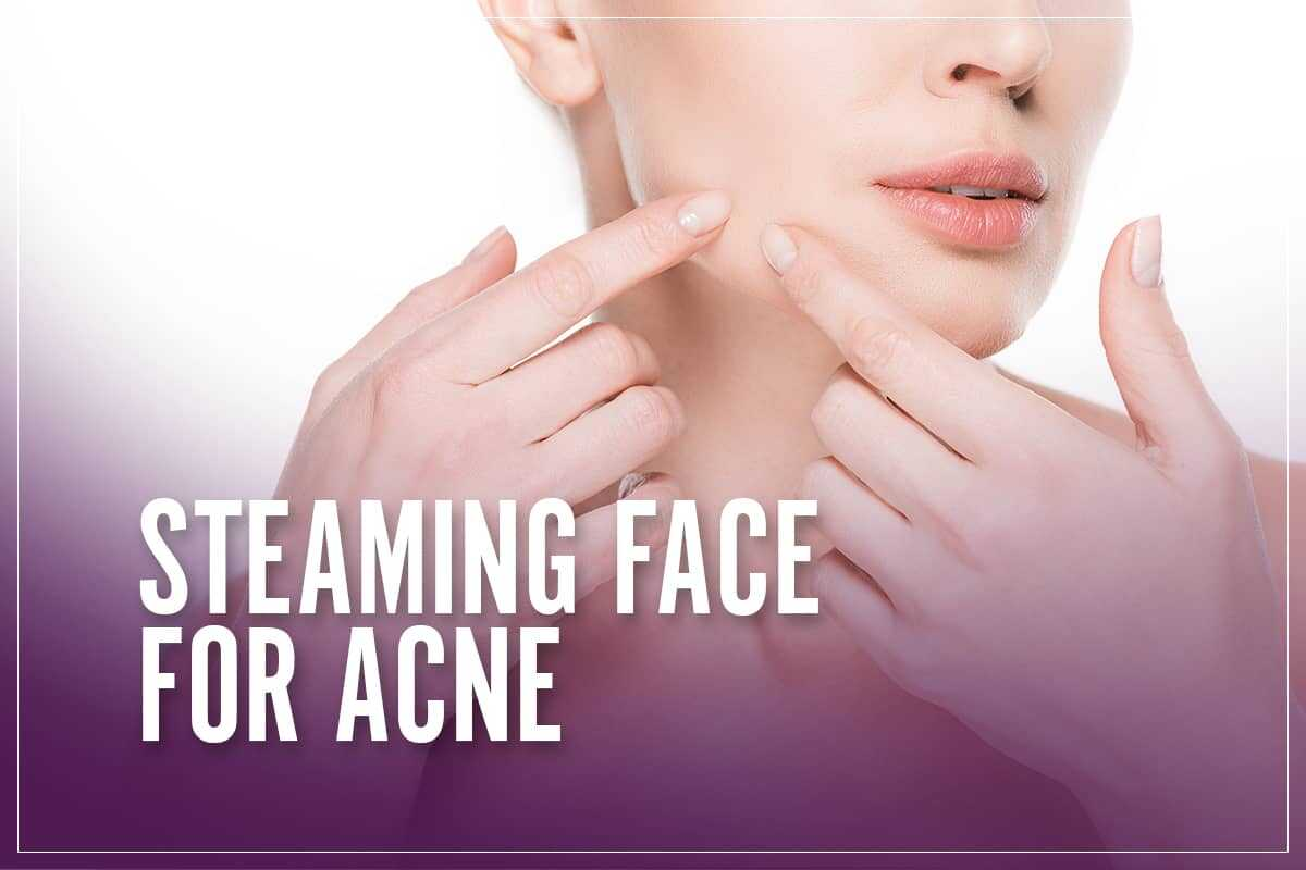 Facial Steaming For Acne