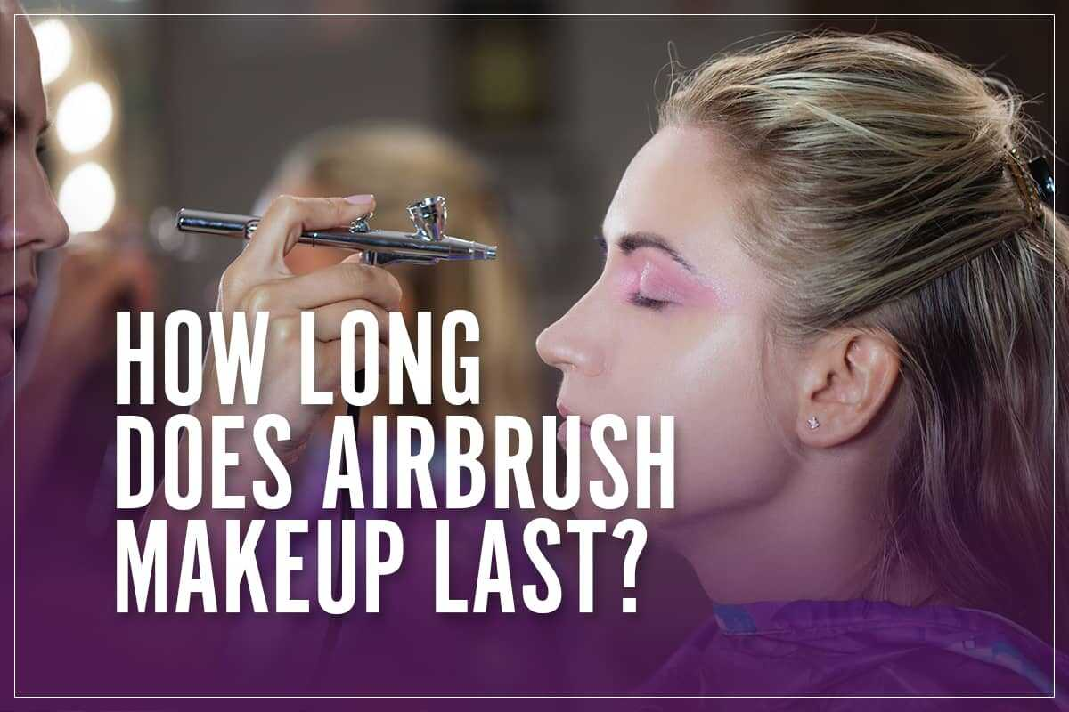 How Long Does Airbrush MakeUp Last?