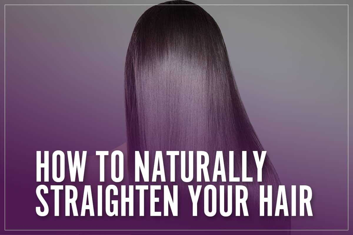 How To Straighten Hair Naturally