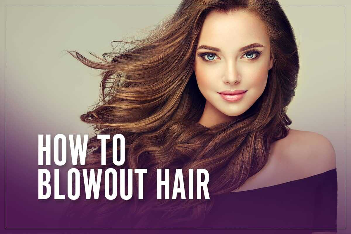 How To Blowout Hair
