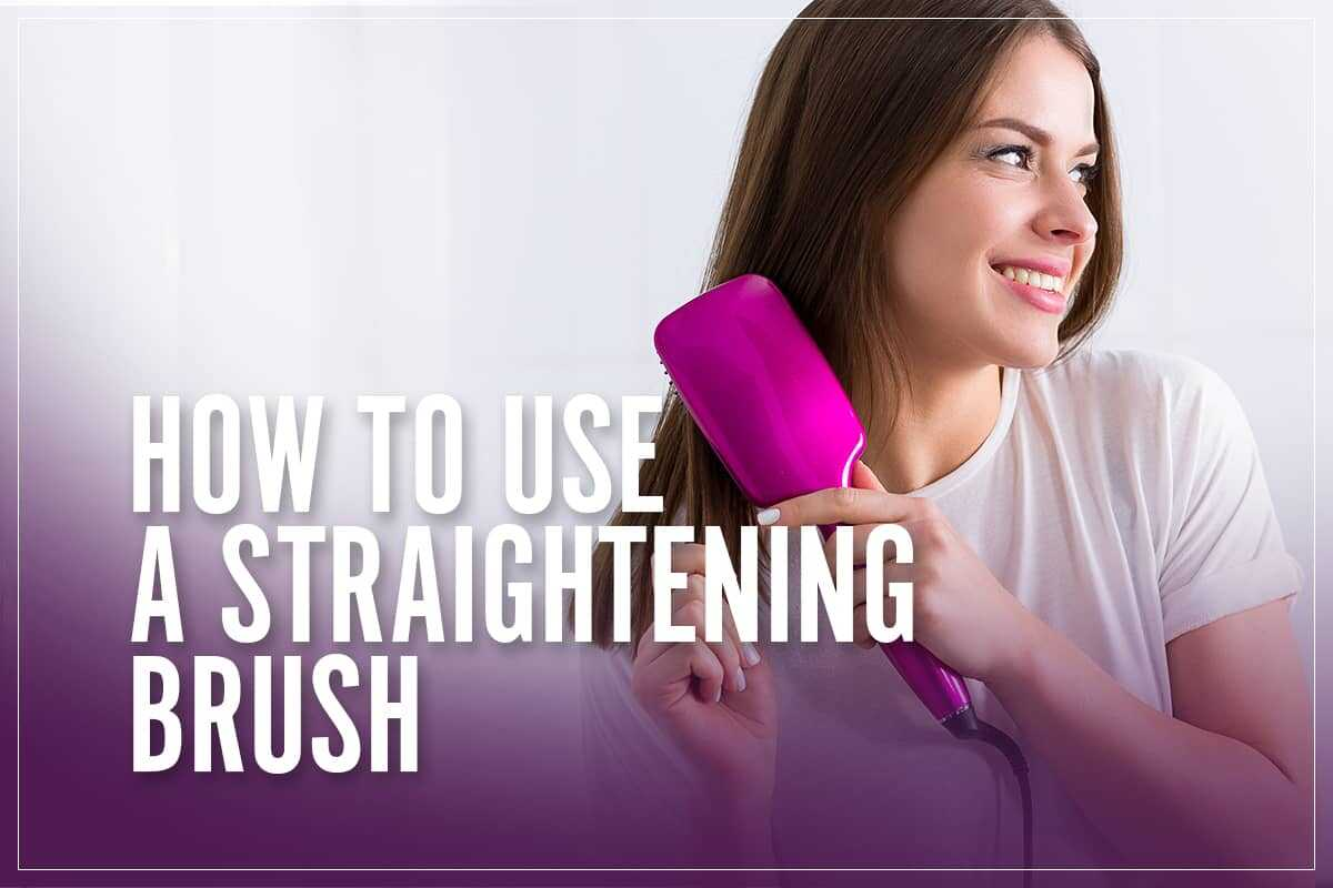 How To Use A Straightening Brush