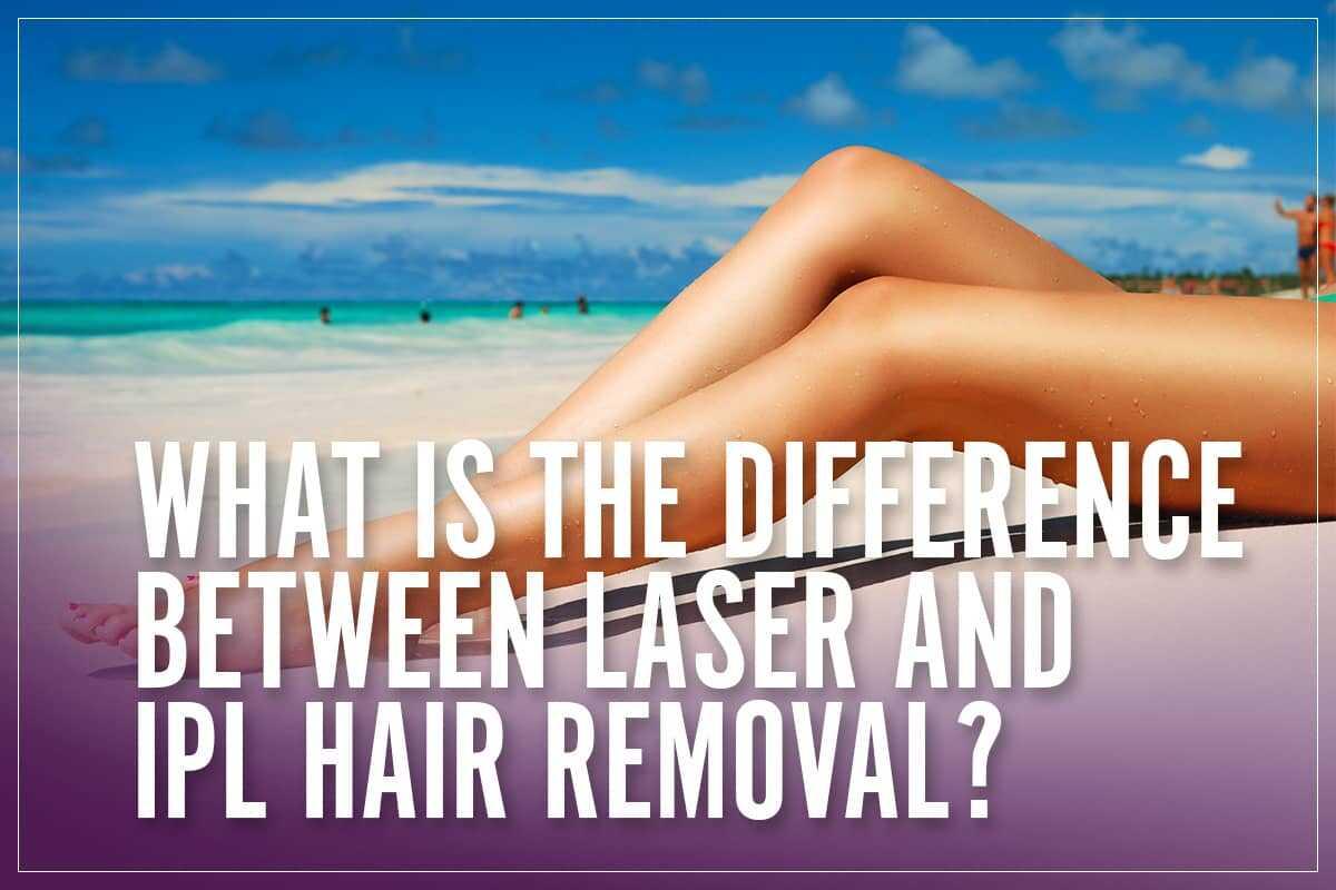 IPl vs Laser Hair Removal