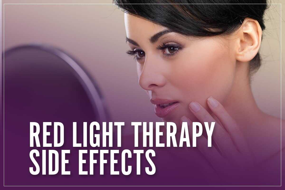 Red Light Therapy Side Effects