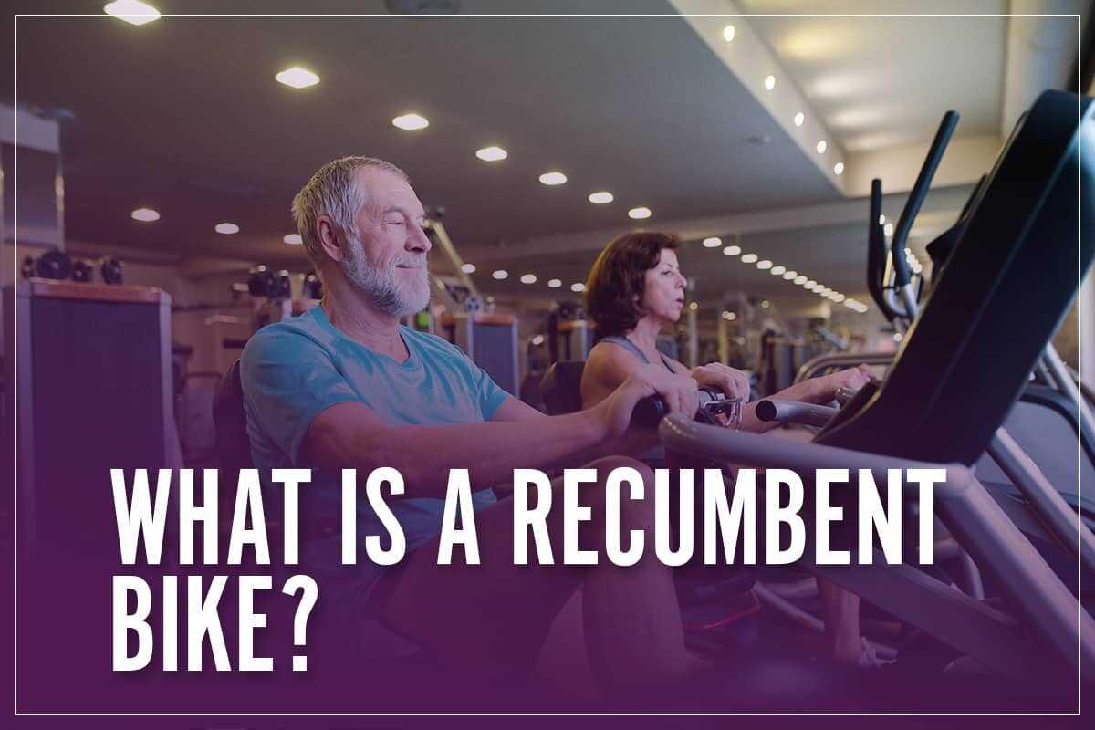 What Is A Recumbent Bike?
